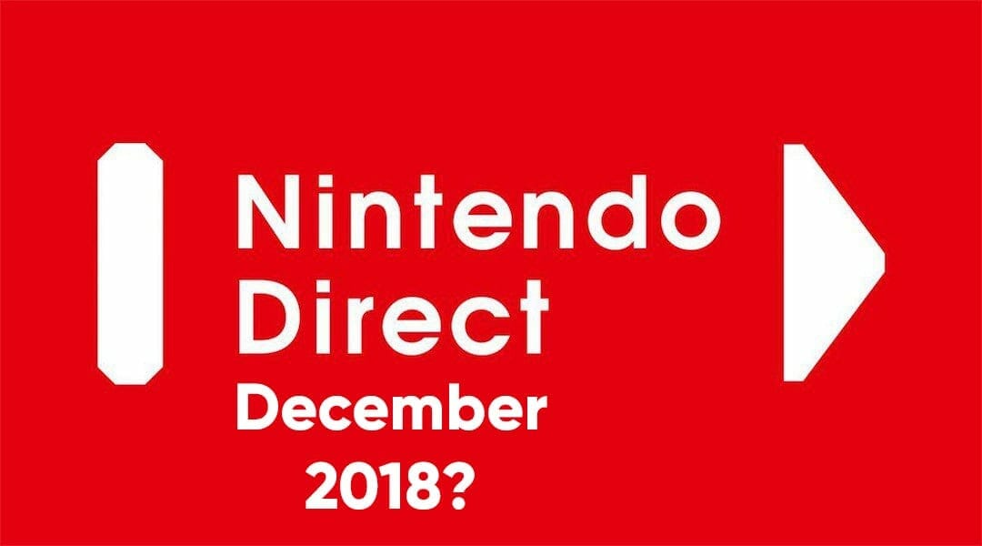 next Nintendo Direct December 2018