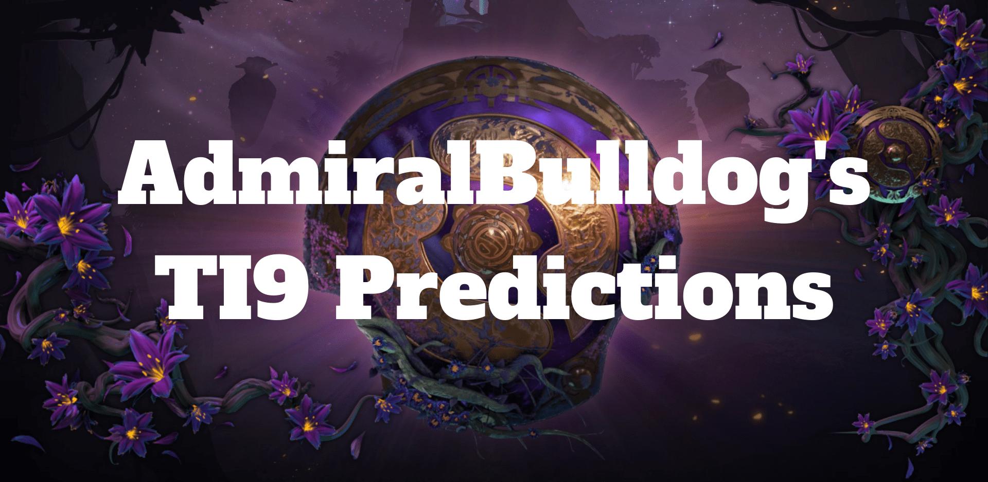 The International 2019 predictions by AdmiralBulldog