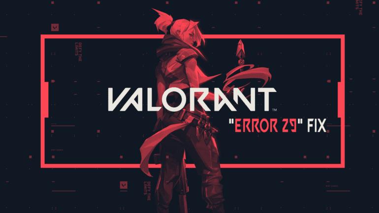 Valorant Error 29